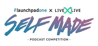 LiveXLive's PodcastOne Announces Award Winning Judging Panel For SELF MADE PODCAST EDITION - The New Epic Audio Competition To Find The Next Podcast Sensation